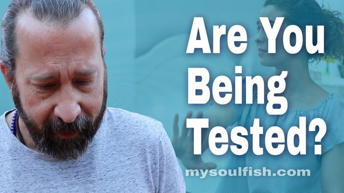 Are you being tested?