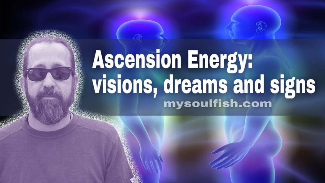 Ascension Energy: Visions, Dreams and Signs