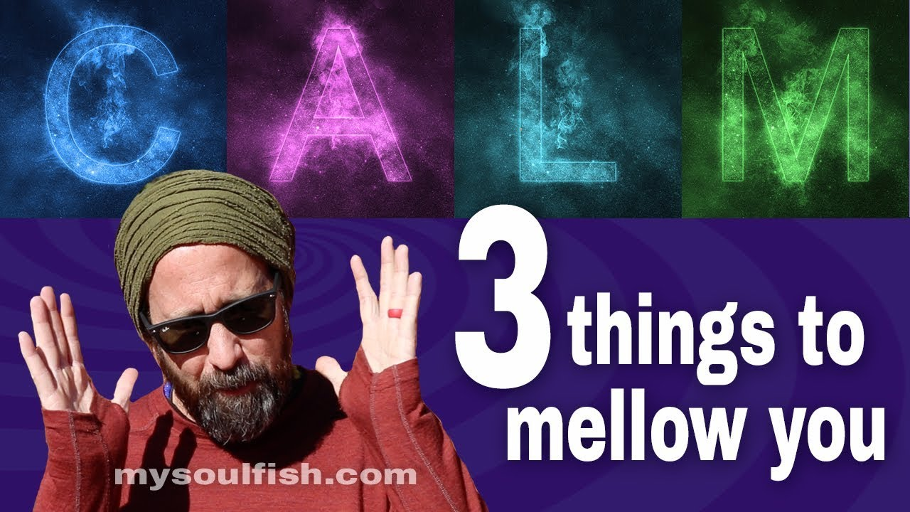 3 Things to Help Mellow You Out (especially for energy sensitives)