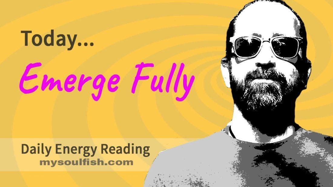 Emerge fully