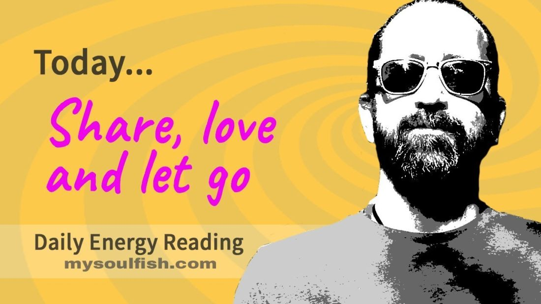Share, love and let go.