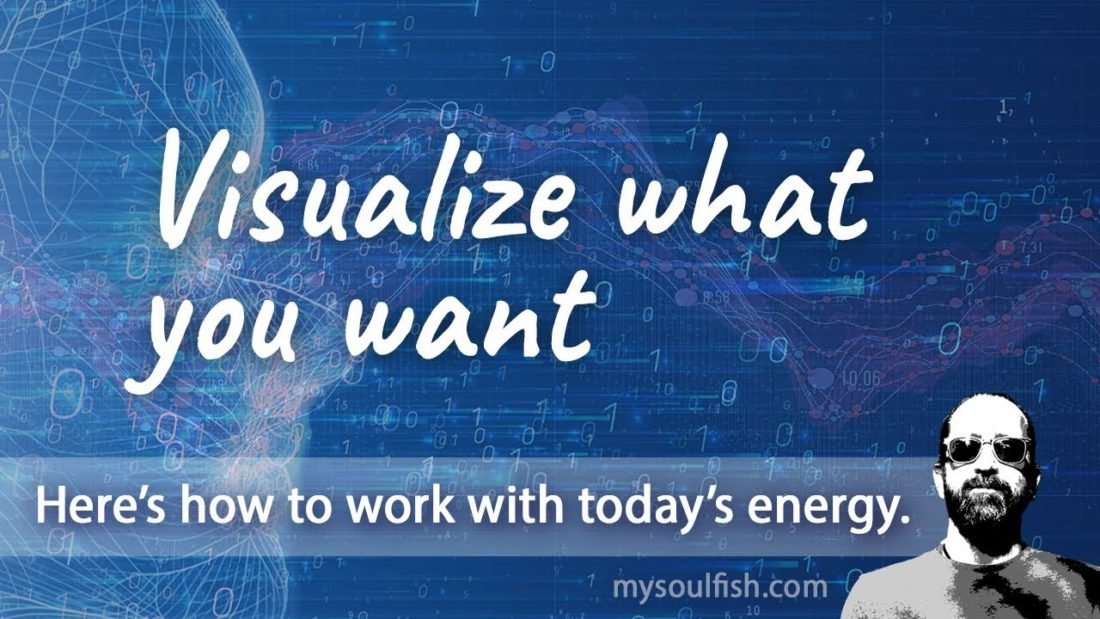 Today, is a good day to visualize what you want