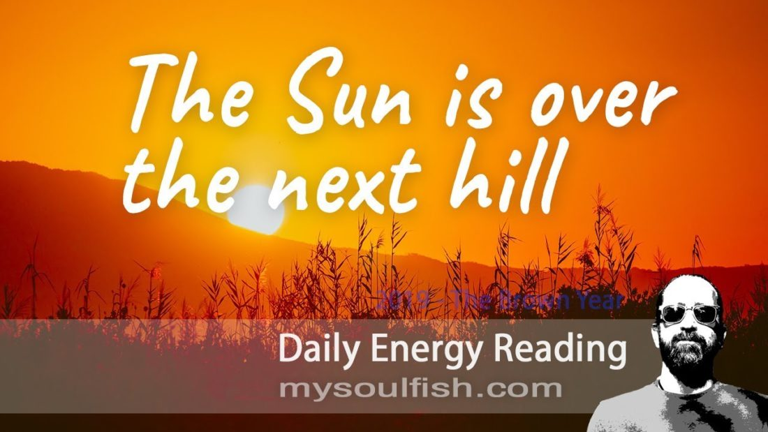 Today, you'll find the sun over the next hill.