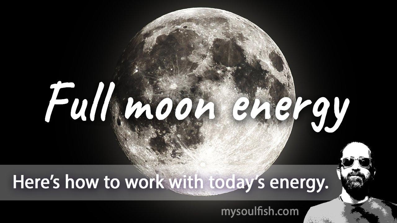 Today, full moon energy.