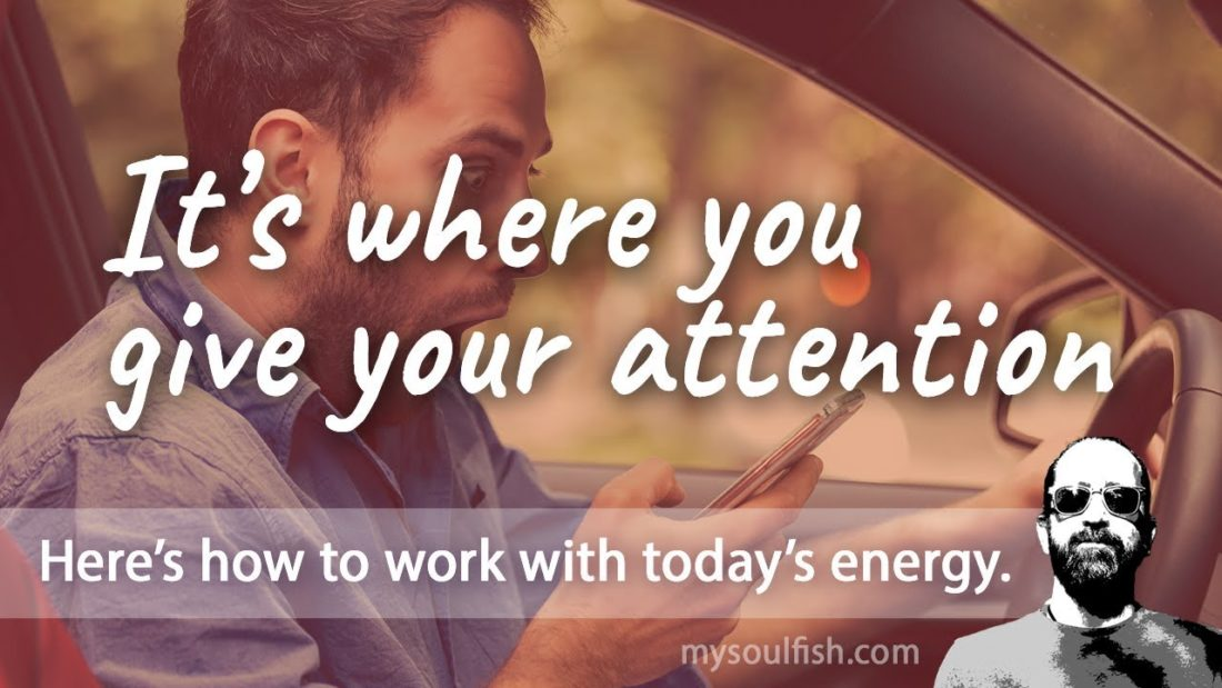 Today, it's where you give your attention.