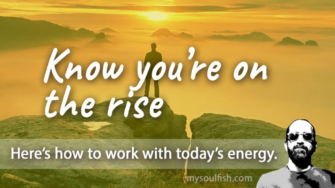 Today, know you're on the rise