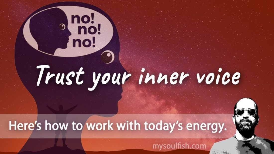Today, trust your inner voice.