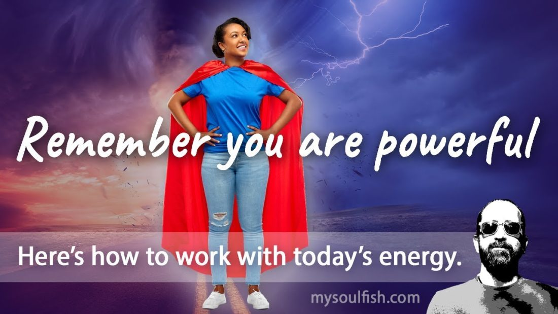 Today, remember you are powerful